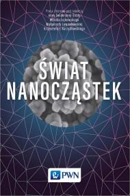okładka Świat nanocząstek. Ebook | EPUB,MOBI | Małgorzata Lewandowska, Krzysztof  Kurzydłowski, Witold  Łojkowski