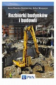 okładka Rozbiórki budynków i budowli, Ebook | Artur  Margazyn, Anna  Rawska-Skotniczny