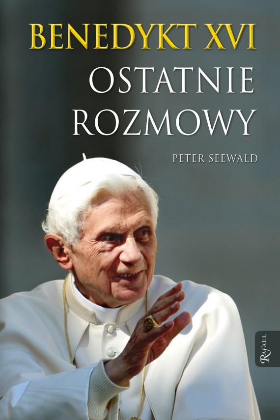 okładka Benedykt XVI. Ostatnie rozmowyebook | EPUB, MOBI | Peter Seewald