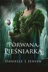 okładka Porwana pieśniarka. Ebook | papier | Anna Studniarek, Danielle L Jensen