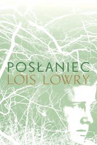 okładka Posłaniec. Ebook | EPUB,MOBI | Paulina Braiter, Lois Lowry