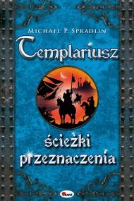 okładka Templariusz ścieżki przeznaczenia, Ebook | Michael  P. Spradlin