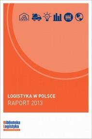okładka Logistyka w Polsce. Raport 2013. Ebook | PDF | Grzegorz  Szyszka, Ireneusz  Fechner