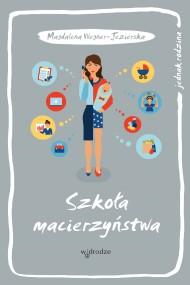 okładka Szkoła macierzyństwa. Ebook   EPUB,MOBI   Magdalena  Wegner-Jezierska