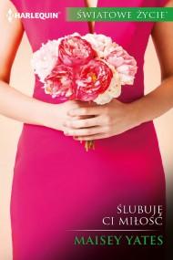 okładka Ślubuję ci miłość. Ebook | EPUB,MOBI | Maisey Yates