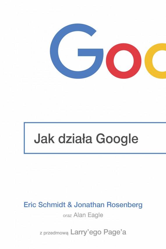 okładka Jak działa Google. Ebook | EPUB, MOBI | Jonathan  Rosenberg, Eric  Schmidt