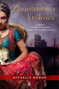 okładka Zbuntowana królowa. Ebook   EPUB,MOBI   Michelle  Moran, Aleksandra Górska
