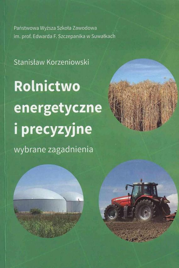okładka Rolnictwo energetyczne i precyzyjne. Wybrane zagadnieniaebook | PDF | Stanisław  Korzeniowski