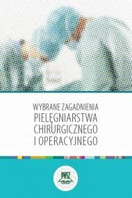 okładka Wybrane zagadnienia pielęgniarstwa chirurgicznego i operacyjnego. Ebook | PDF | Praca  zbiorowa