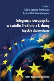 okładka Integracja europejska w świetle Traktatu z Lizbony. Ebook | PDF | Jan  Barcz, Elżbieta  Kawecka-Wyrzykowska, Krystyna  Michałowska-Gorywoda