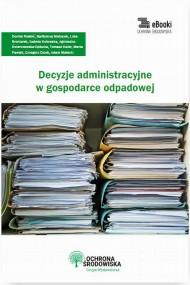 okładka Decyzje administracyjne w gospodarce odpadowej. Ebook | PDF | Praca zbiorowa