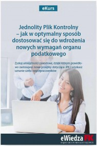 okładka eKurs Jednolity Plik Kontrolny – jak w optymalny sposób dostosować się do wdrożenia nowych wymagań organu podatkowego. Ebook   PDF   Barbara  Dąbrowska