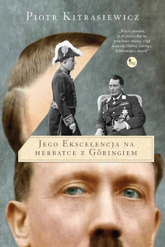 okładka Jego ekscelencja na herbatce z Göringiemebook | EPUB, MOBI | Piotr Kitrasiewicz