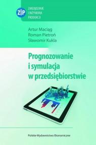 okładka Prognozowanie i symulacja w przedsiębiorstwie, Ebook | Agnieszka Maciąg, Roman  Pietroń, Sławomir  Kukla