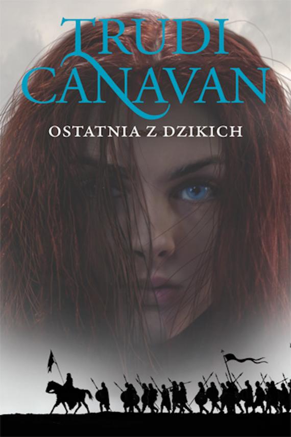 okładka Ostatnia z dzikichebook   EPUB, MOBI   Piotr W. Cholewa, Trudi  Canavan