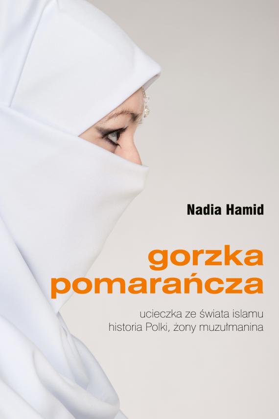okładka Gorzka pomarańczaebook | EPUB, MOBI | Nadia Hamid