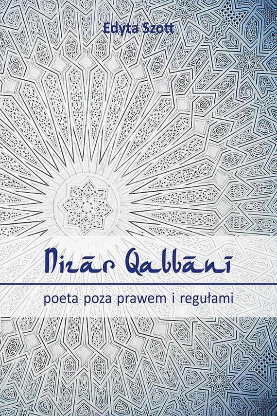 okładka Nizar Qabbani - poeta poza prawem i regułami. Ebook   PDF   Edyta  Szott