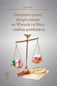 okładka Emerytalne systemy ubezpieczeniowe  we Włoszech i w Polsce – studium porównawcze. Ebook | PDF | Joanna  Plak