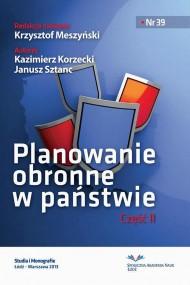 okładka Planowanie obronne w państwie, Część druga. Ebook   PDF   Janusz  Sztanc, Kazimierz  Korzecki