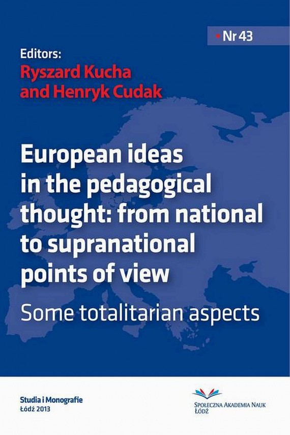 okładka European ideas in the pedagogical thought: from national to supranational points of view. Some totalitarian aspects. Ebook   PDF   Ryszard  Kucha, Henryk  Cudak