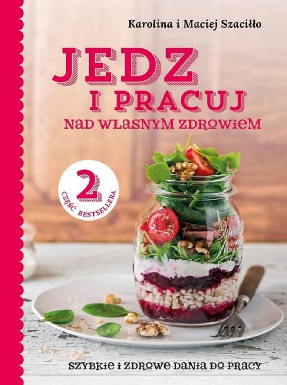 okładka Jedz i pracuj... nad własnym zdrowiem 2. Ebook   EPUB, MOBI   Karolina i Maciej  Szaciłło