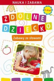 okładka Zdolne dziecko. Zabawy ze słowami.  0-6 lat, Ebook | Joanna  Paruszewska