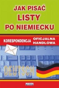 okładka Jak pisać listy po niemiecku. Korespondencja oficjalna. Korespondencja handlowa, Ebook | Anna  Smaza