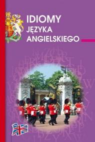 okładka Idiomy języka angielskiego. Ebook | papier | Anna  Strzeszewska