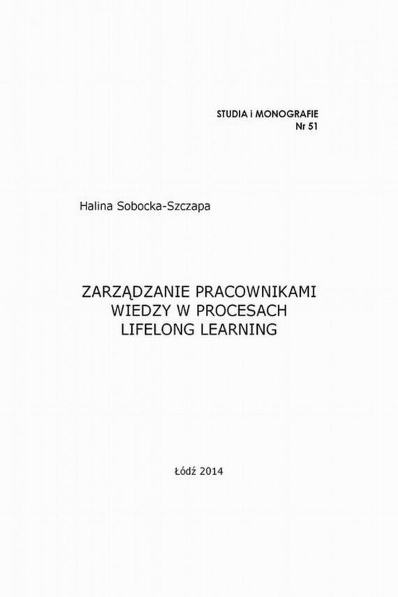 okładka Zarządzanie pracownikami wiedzy w procesach lifelong learning. Ebook | PDF | Halina  Sobocka-Szczapa
