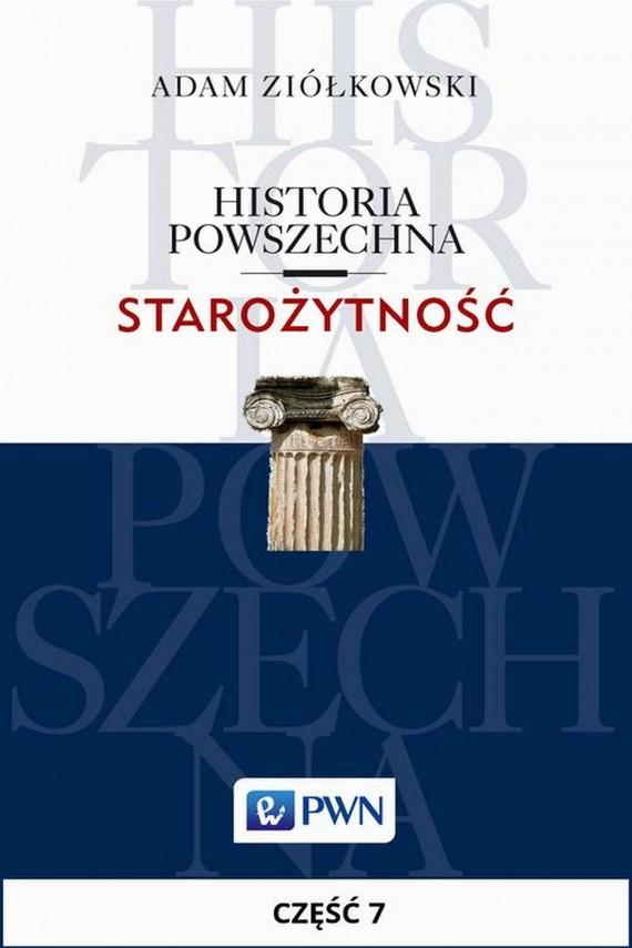 okładka Historia powszechna. Starożytność. Część 7. Ebook | EPUB, MOBI | Adam  Ziółkowski