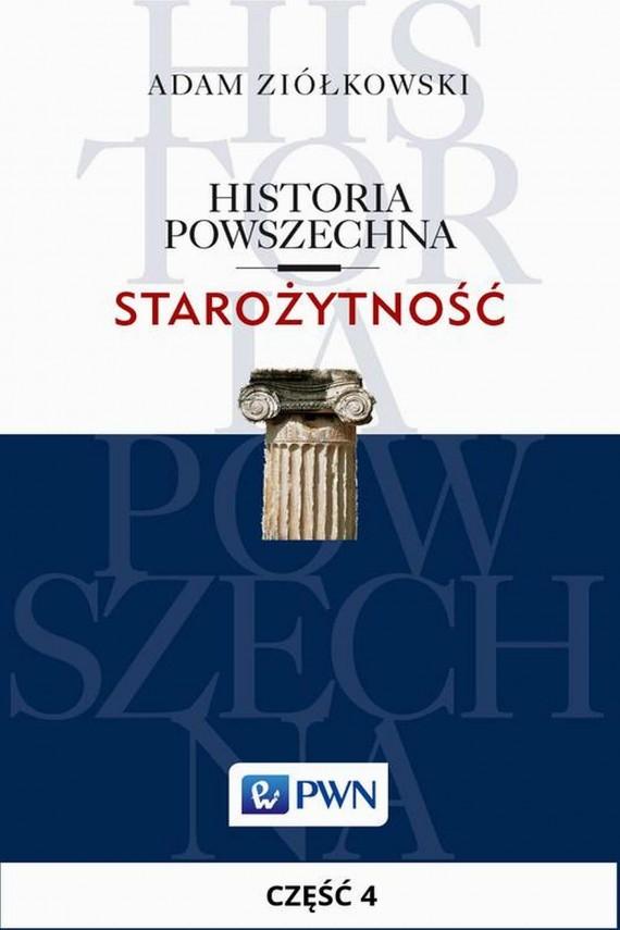 okładka Historia powszechna. Starożytność. Część 4. Ebook   EPUB, MOBI   Adam  Ziółkowski