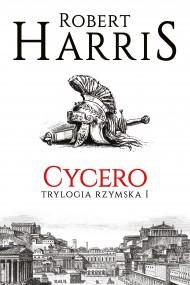 okładka Cycero. Trylogia rzymska I. Ebook | papier | Robert Harris, Piotr Amsterdamski