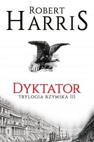 okładka Dyktator. Trylogia rzymska III. Ebook | EPUB,MOBI | Robert Harris, Andrzej Szulc