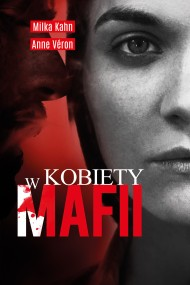 okładka Kobiety w mafii, Ebook | Joanna Kuhn, Milka Kahn, Anne Veron