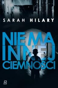 okładka Nie ma innej ciemności. Ebook | EPUB,MOBI | Sarah  Hilary