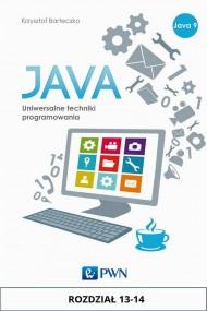 okładka JAVA. Uniwersalne techniki programowania. Rozdział 13-14. Ebook | papier | Krzysztof  Barteczko