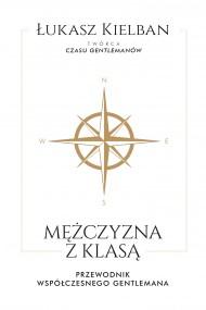 okładka Mężczyzna z klasą. Ebook | papier | Łukasz Kielban