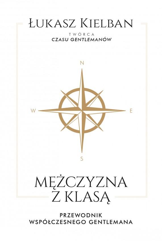 okładka Mężczyzna z klasą. Ebook | EPUB, MOBI | Łukasz Kielban