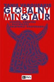 okładka Globalny minotaur. Ebook | Yanis  Varoufakis