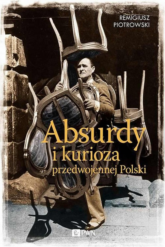 okładka Absurdy i kurioza przedwojennej Polskiebook | EPUB, MOBI | Remigiusz Piotrowski