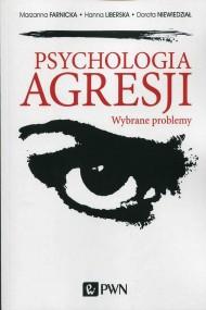 okładka Psychologia agresji. Ebook | EPUB,MOBI | Hanna  Liberska, Dorota  Niewiedział, Marzanna  Farnicka