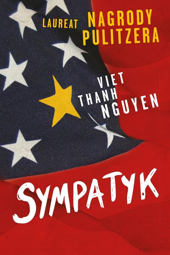 okładka Sympatyk. Ebook | EPUB, MOBI | Viet Thanh Nguyen, Radosław Madejski