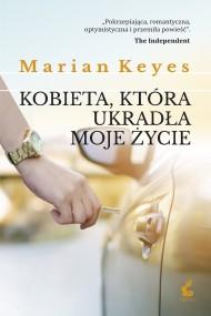 okładka Kobieta, która ukradła moje życie. Ebook   EPUB,MOBI   Marian Keyes, Ewa Penksyk-Kluczkowska