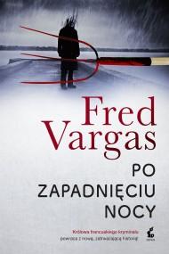 okładka Po zapadnięciu nocy, Ebook | Fred Vargas, Bożena Sęk