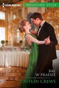 okładka Bal w Pradze. Ebook | EPUB,MOBI | Caitlin Crews