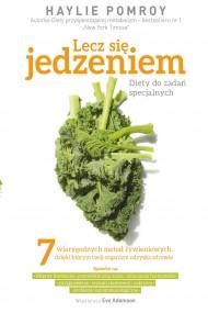 okładka Lecz się jedzeniem. Diety do zadań specjalnych, Ebook | Eve Adamson, Haylie Pomroy