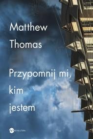 okładka Przypomnij mi, kim jestem, Ebook | Matthew Thomas, Anna  Zeller