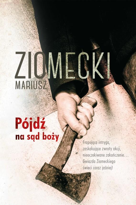 okładka Pójdź na sąd boży. Ebook | EPUB, MOBI | Mariusz Ziomecki