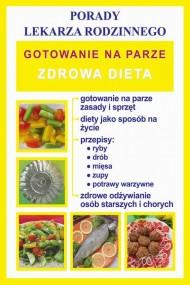 okładka Gotowanie na parze. Zdrowa dieta. Porady lekarza rodzinnego, Ebook | Monika  von Basse