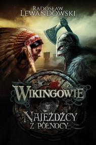 okładka Wikingowie. Najeźdźcy z Północy, Ebook | Radosław Lewandowski